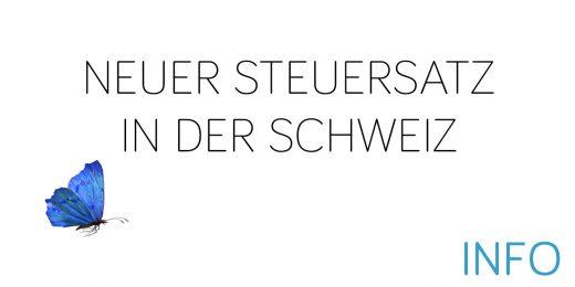 Neuer Steuersatz in der Schweiz