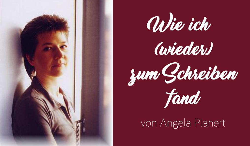 Angela Planert_Wie ich (wieder) zum Schreiben fand