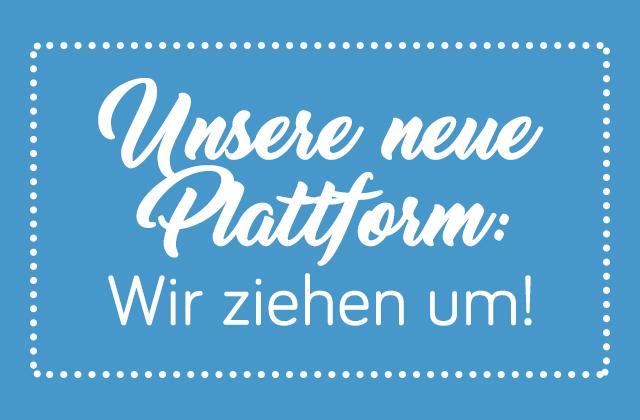 Neue Plattform