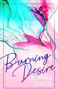 Burning Desire von Sophia Chase