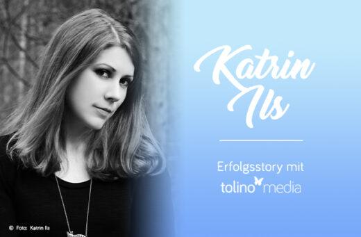 Ein Porträtfoto von Katrin Ils. Daneben Ihr Name auf einem blauen Hintergrund. Text im Bild: Katrin Ils - Erfahrungen mit tolino media