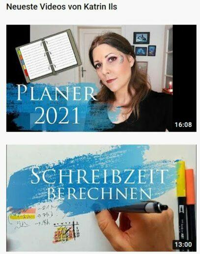 Man sieht einen Screenshot von den beiden aktuellesten YouTube Videos von Katrin Ils. Das eine handelt von ihrem Bulletjournal, das andere zeigt eine Methode zum Berechnen der benötigten Schreibzeit.