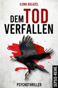 Das Cover des Titels Dem Tod verfallen von unsererer Autorin des Monats Ilona Bulazel. Es zeigt einen weißen Raben auf weißem Hintergrund. Hinter dem Raben sind rote Spritzer.